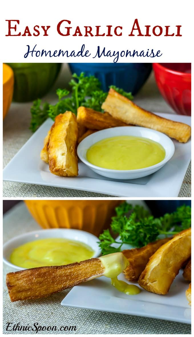 Yuca frita with homemade garlic aioli. Making your own is easy!| Ethnicspoon.com #aioli #homemademayonnaise #frenchdip