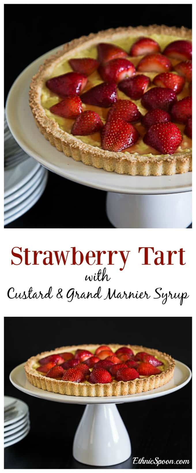 European style strawberry tart with a shortbread crust, creamy custard and Grand Marnier syrup. | ethnicspoon.com
