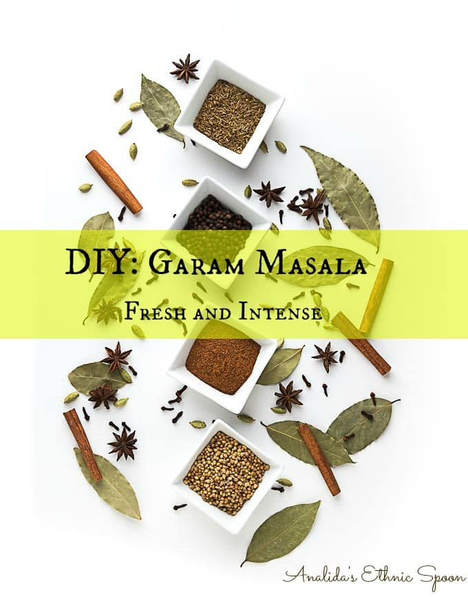 DIY: Garam Masala, fresh and intense spice blend. Try this fabulous blend in your next recipe. | ethnicspoon.com
