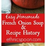 A super simple French onion soup recipe and the history of this tasty dish. Caramelized onions, herbs, red wine and spices bring this dish alive! | ethnicspoon.com
