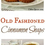 A 100+ year old family recipe for cinnamon snaps. A really nice crunchy cookie recipe!| ethnicspoon.com