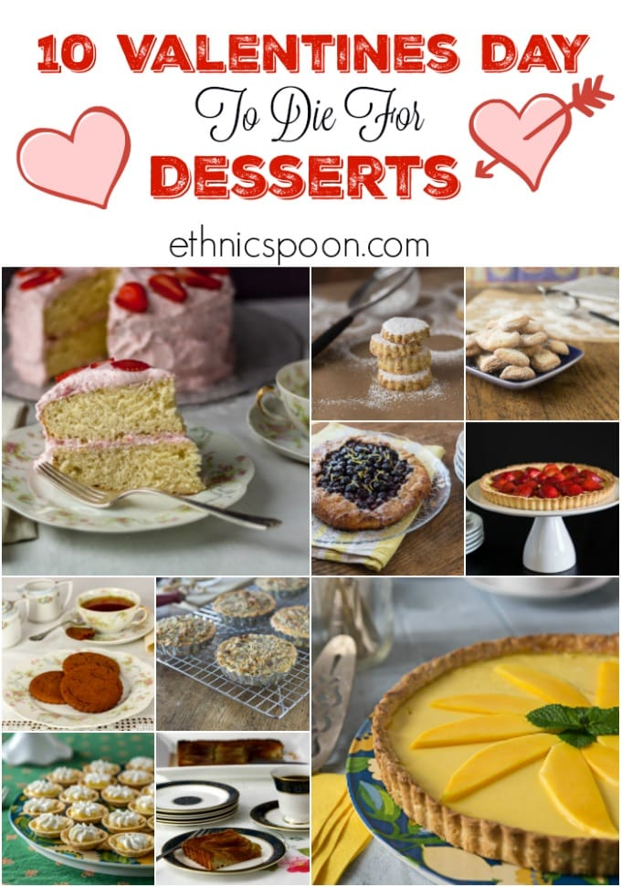 10 to die for St. Vanlentine's Day dessest will tempt your tastebuds with some tasty treats! Try some of my favorite ethnicspoon desserts from $200 cake, pistachio rosewater cookies, polvorones de limon, blueberry crostata, strawberry tart, cinnamon snaps, creamy walnut tartlets, mango passion fruit tart, tart au pommes, mini lemon tartlets! Ohh so good! | ethnicspoon.com