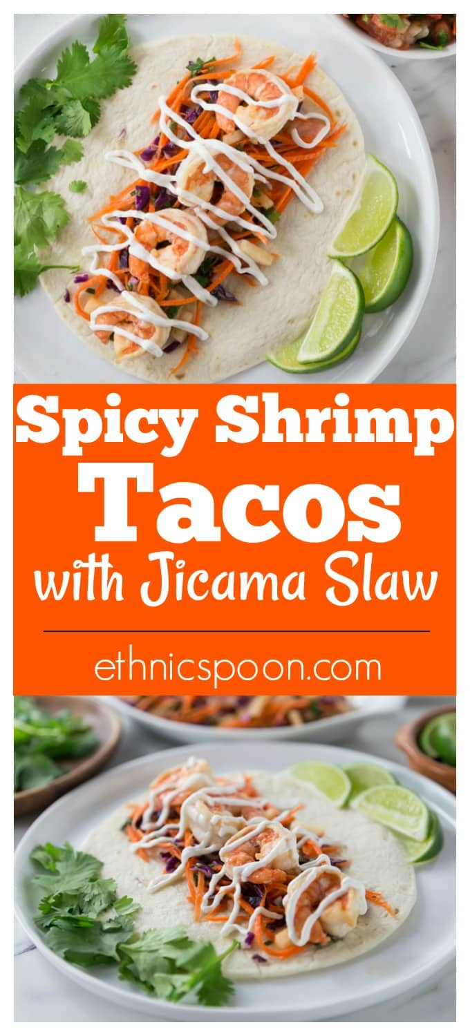 You are going to love these spicy shrimp tacos with jicama slaw! Layer some carrot sticks, red cabbage and chopped jicama on a warm tortilla with some spicy shrimp, queso fresco and sour cream. This recipe comes together very quick so it's a must try for a fast weeknight meal too! The jicama (hee cah ma) slaw has a nice crunch and it's tasty and colorful. It's a perfect complement to the soft shrimp. | ethnicspoon.com #shrimptacos #spicytacos #freshtacos