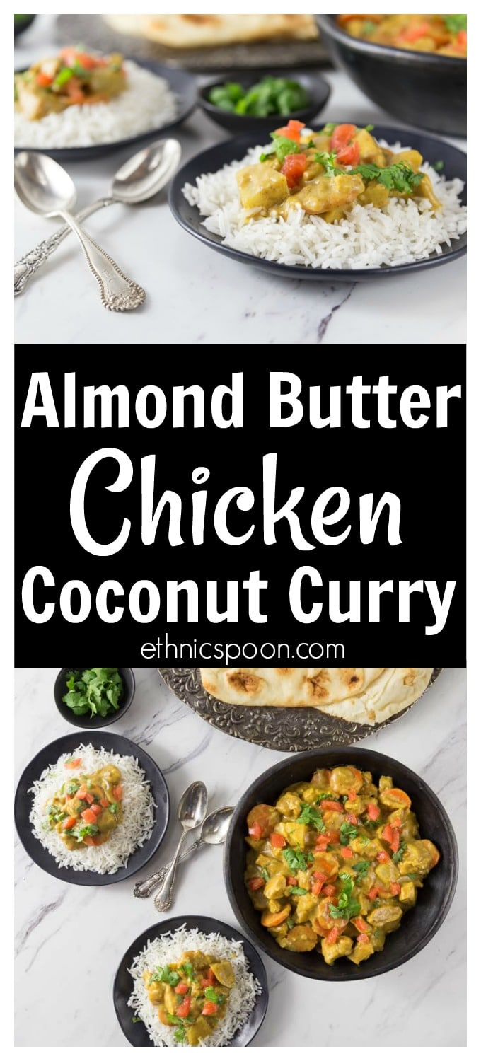 Here is a must try chicken dish with a spicy creamy coconut almond curry sauce. This has just a light amount of heat in a rich nutty and silky sauce. Serve this over some basmati rice and top with fresh diced tomato and cilantro. | ethnicspoon.com #almondbutterrecipes #almondbuttercurry #indianfusion